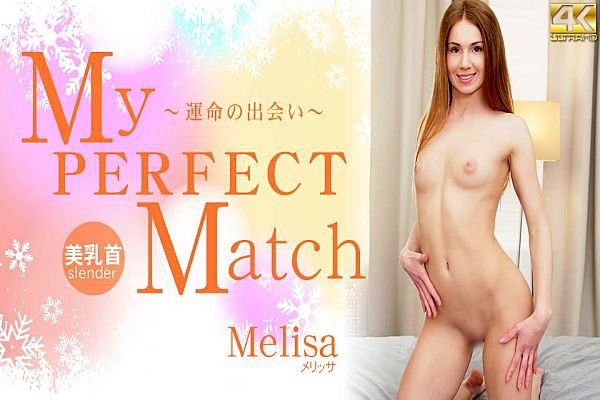 My PERFECT Match ?运命の出会い? Melisa / メリッサ